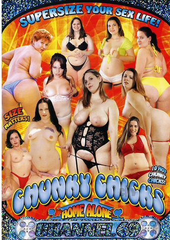 Chunky Chicks Home Alone - Adult Video and DVD Sex. Supersize your sex life!